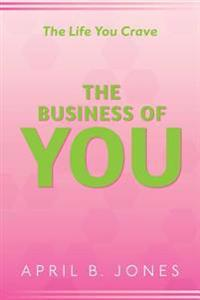 The Life You Crave - The Business of You