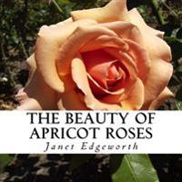 The Beauty of Apricot Roses: A Text-Free Book for Seniors and Alzheimer's Patients