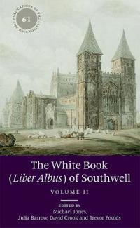 The White Book (<I>Liber Albus</I>) of Southwell