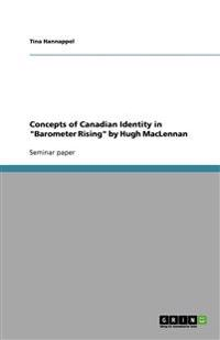 Concepts of Canadian Identity in Barometer Rising by Hugh MacLennan