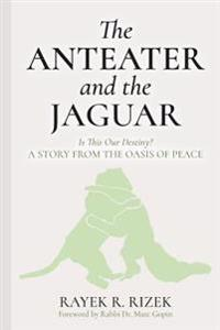 The Anteater and the Jaguar: Is This Our Destiny? a Story from the Oasis of Peace