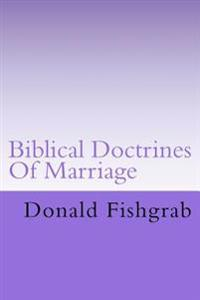 Biblical Doctrines of Marriage
