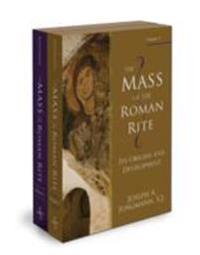 The Mass of the Roman Rite: Its Origins and Development