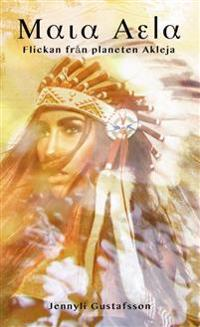 Maia Aela. Flickan från planeten Akleja