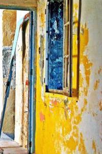 Yellow Wall and Blue Trim in an Abandoned Building Travel Journal: 150 Page Lined Notebook/Diary