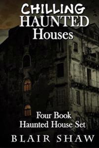 Chilling Haunted Houses: 4 Book Box Set