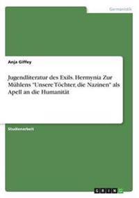 Jugendliteratur Des Exils. Hermynia Zur Muhlens Unsere Tochter, Die Nazinen ALS Apell an Die Humanitat