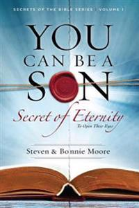 You Can Be a Son: Secret of Eternity