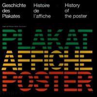 Geschichte des Plakates/Historie de L'affiche/History of the Poster