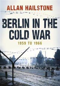 Berlin in the Cold War: 1959 to 1966