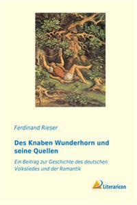 Des Knaben Wunderhorn und seine Quellen