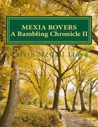 Mexia Rovers: A Rambling Chronicle Book II