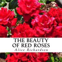 The Beauty of Red Roses: A Text-Free Book for Seniors and Alzheimer's Patients