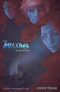 The Missing Manuscript: A Story of Redemptive Love