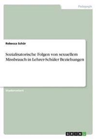 Sozialisatorische Folgen Von Sexuellem Missbrauch in Lehrer-Schuler Beziehungen