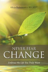 Never Fear Change