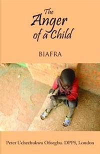 The Anger of a Child: Biafra