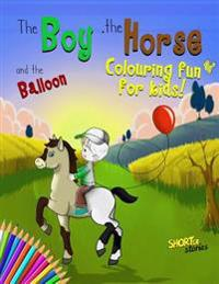 The Boy, the Horse, and the Balloon Colouring and Activity Book