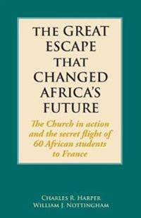 The Great Escape That Changed Africa's Future