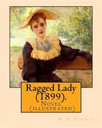 Ragged Lady (1899). by: W .D. Howells, Illustrated By: A. I. Keller: Novel (Illustrated) By: Arthur Ignatius Keller (1866 - 1924)