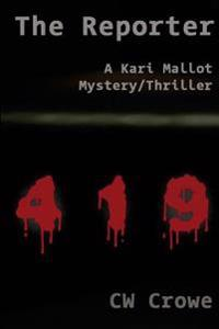 The Reporter: A Kari Mallot Mystery/Thriller