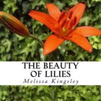 The Beauty of Lilies: A Text-Free Book for Seniors and Alzheimer's Patients