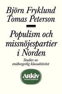 Populism och missnöjespartier i Norden : studier av småborgerlig klassaktiv