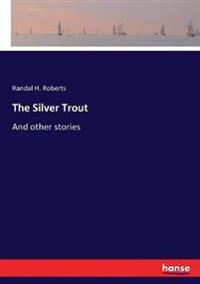 The Silver Trout