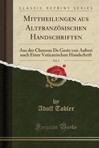 Mittheilungen aus Altfranzösischen Handschriften, Vol. 1