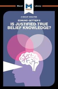 Is Justified True Belief Knowledge?