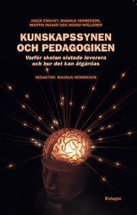 Kunskapssynen och pedagogiken