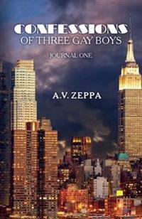 Confessions of Three Gay Boys: Journal One