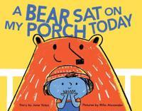 A Bear Sat on My Porch Today - Jane Yolen - böcker (9781452102498)     Bokhandel