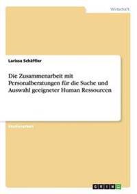 Die Zusammenarbeit Mit Personalberatungen Fur Die Suche Und Auswahl Geeigneter Human Ressourcen