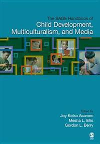 SAGE Handbook of Child Development, Multiculturalism, and Media