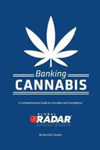 Banking Cannabis: A Comprehensive Guide to Cannabis and Compliance