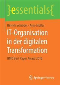It-Organisation in Der Digitalen Transformation: Hmd Best Paper Award 2016