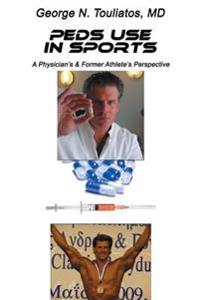 Peds Use in Sports: A Physician's & Former Athlete's Perspective