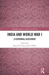 India and World War I: A Centennial Assessment