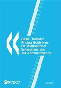 OECD Transfer Pricing Guidelines for Multinational Enterprises and Tax Administrations July 2017