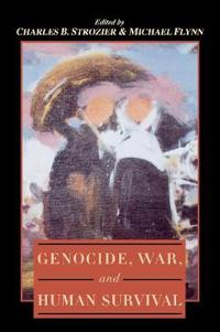 Genocide, War, and Human Survival