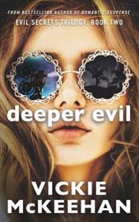 Deeper Evil: The Evil Trilogy Book Two