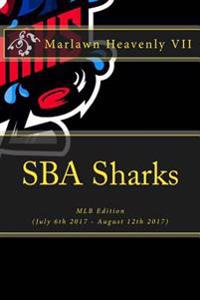 Sba Sharks: Mlb Edition (July 6th 2017 - August 12th 2017)