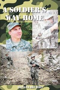 A Soldier's Way Home: The Soldier
