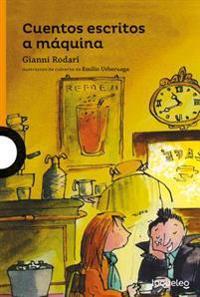Cuentos Escritos a Maquina / Tales Told by a Machine (Spanish Edition)