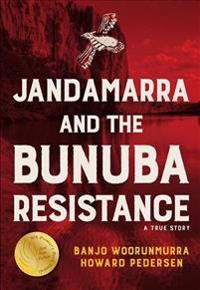 Janadamarra and the Bunuba Resistance: A True Story