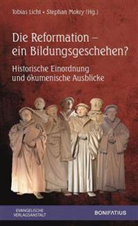 Die Reformation - ein Bildungsgeschehen?