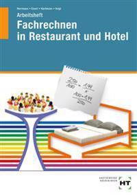 Fachrechnen in Restaurant und Hotel. Arbeitsheft