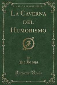 La Caverna del Humorismo (Classic Reprint)