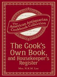 Cook's Own Book, and Housekeeper's Register